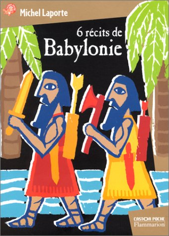 9782081647732: 6 récits de Babylonie