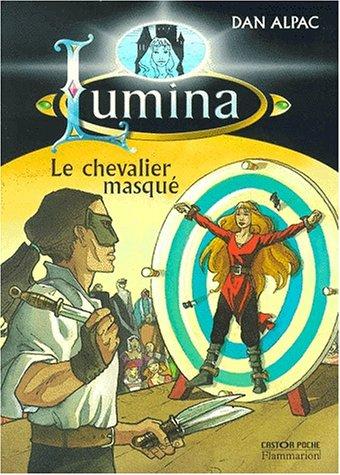 9782081647749: Le Chevalier masqué. Lumina, tome 3