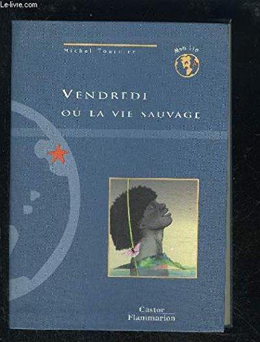 9782081649064: Vendredi ou La vie sauvage (Mon île)