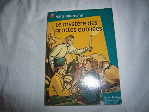 9782081649224: Le mystere des grottes oubliees