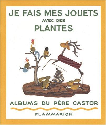 9782081654051: Je fais mes jouets avec des plantes (French Edition)