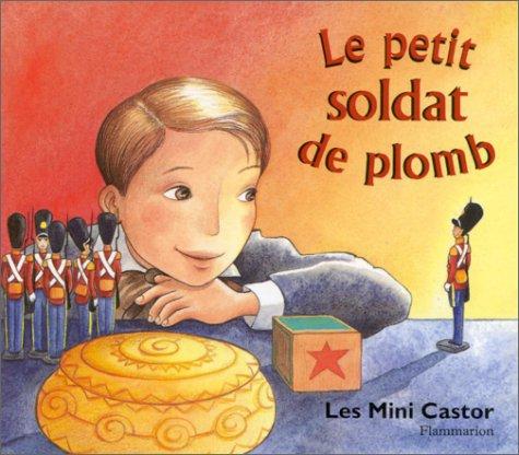 Le petit soldat de plomb (Les Mini: Andersen, Hans Christian