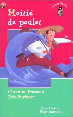 9782081663619: Les Trois Loups: Moitie De Poulet (French Edition)