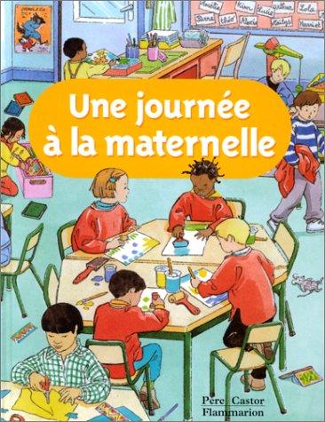 9782081670037: Une journée à l'école maternelle