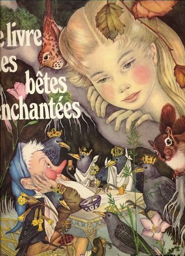 Le Livre des Betes Enchantees - Textes de Andersen Hans Christian, Grimm Jacob E: Collectif