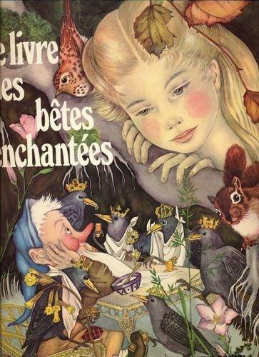 9782081700062: Le Livre des Betes Enchantees - Textes de Andersen Hans Christian, Grimm Jacob E