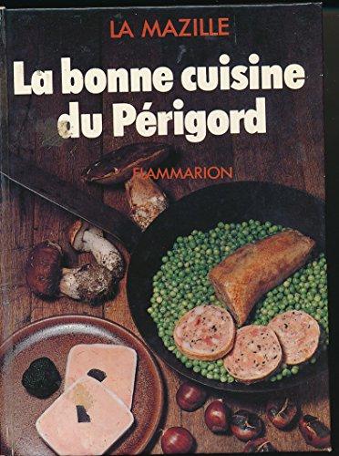 9782082000215: La bonne cuisine du Périgord (Gastronomie)