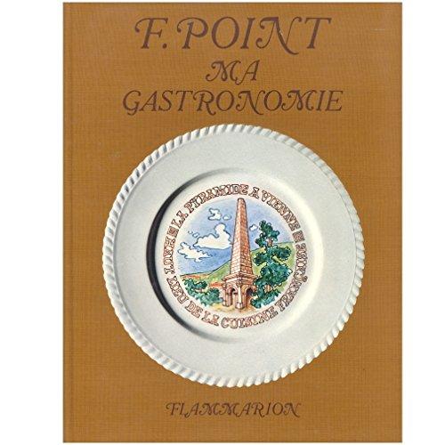 Fernand Point, Ma gastronomie ( première édition,: Fernand Point, Félix