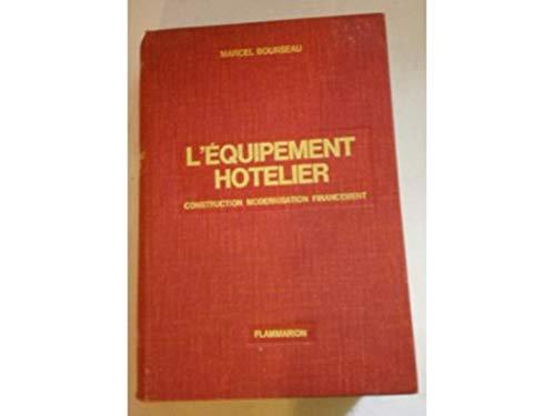 9782082000482: L'Équipement hôtelier : Constructions, installations, matériels