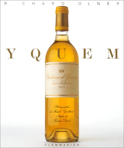 Yquem ;; preface by Frederic Dard ; photography, Michel Guillard ; design, Marc Walter: Olney, ...