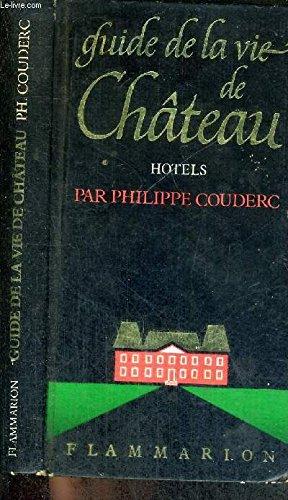 9782082002059: Guide de la Vie de Chateau 1984 (Tourisme Loisir)