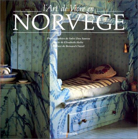 L'Art de vivre en Norvà ge: Elisabeth Holte