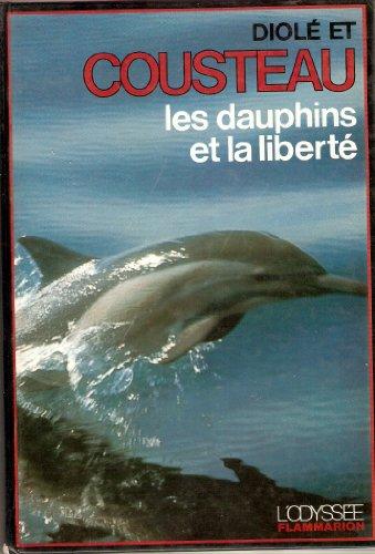 9782082004275: Les dauphins et la liberté