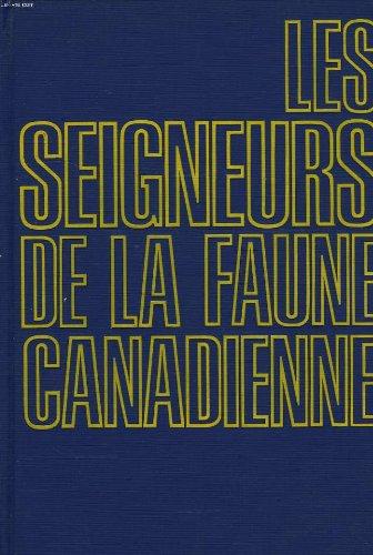 Les seigneurs de la faune canadienne (French: Roger Frison-Roche