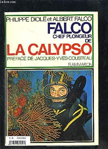 Les mémoires de Falco chef plongeur de: Albert Falco; Philippe