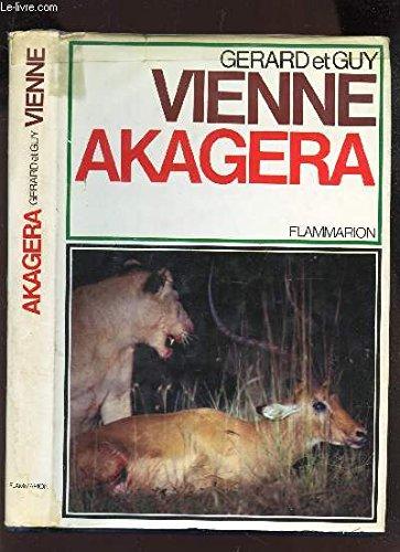 Akagera: Des Lions Du Nil Aux Gorilles Des Monts De La Lune: Vienne, Gerard; Lacombe, Alain; Vienne...