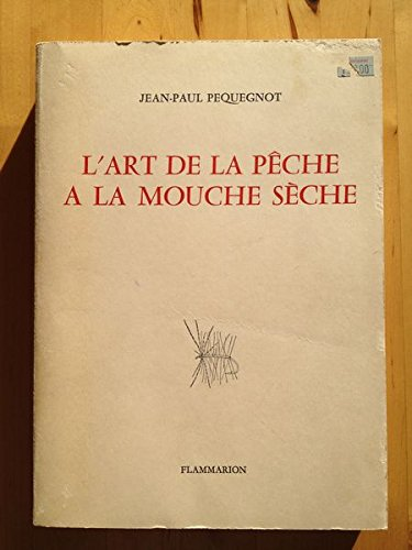 9782082004503: L'art de la pêche à la mouche sèche (French Edition)