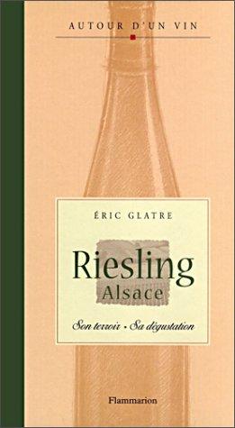 9782082004589: Riesling Alsace : Son terroir, sa dégustation