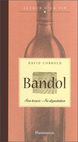 9782082004824: Bandol : Son terroir, sa dégustation