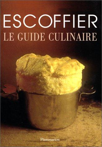 Le Guide Culinaire: AIDE MEMOIRE DE CUISINE: Escoffier, Auguste