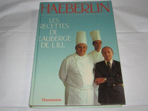 Les recettes de l'Auberge de l'Ill (French Edition): Haeberlin, Paul