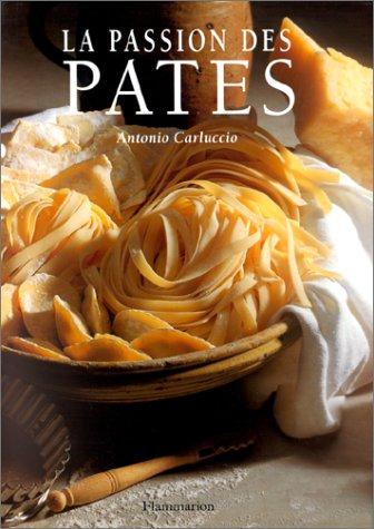 La passion des pâtes (9782082005791) by Antonio Carluccio
