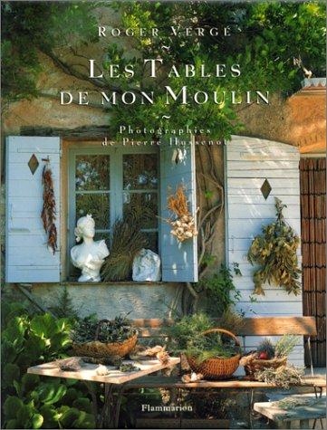 Les Tables de Mon Moulin (2082005968) by Roger Vergé; Pierre Hussenot; Roger Verge