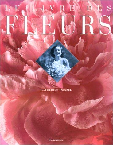 Le livre des fleurs: Donzel, Catherine