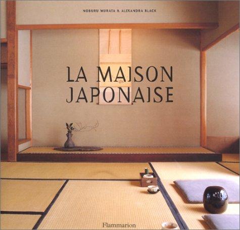 La maison japonaise: Murata, Noburu ; Black, Alexandra