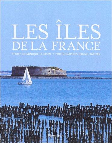 Les iles de la France (French Edition): Le Brun, Dominique,