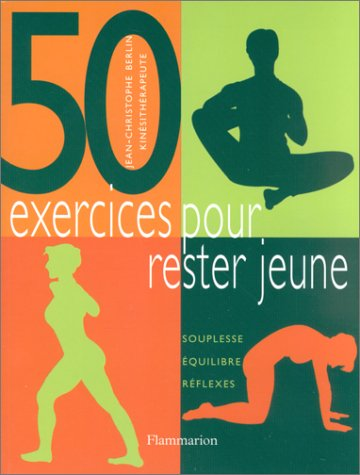 50 exercices pour rester jeune: BERLIN JEAN-CHRISTOPHE