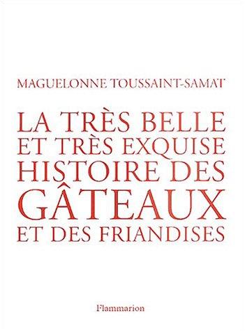 9782082008280: La très belle et très exquise histoire des gâteaux et des friandises (French Edition)