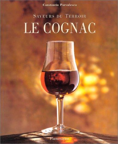 9782082008952: Le cognac (Saveurs du terroir)