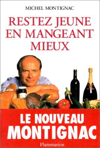 Restez jeune en mangeant mieux (2082009777) by Michel Montignac; Hervé Robert