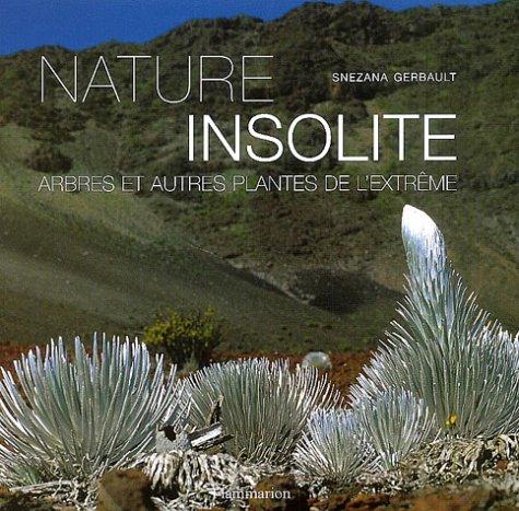9782082009874: Nature insolite : Arbres et plantes de l'extrême