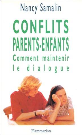 9782082010160: CONFLITS PARENTS-ENFANTS. Comment maintenir le dialogue