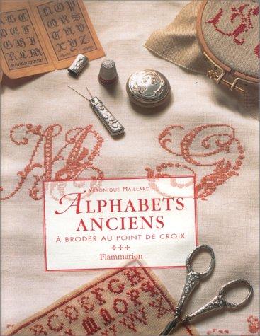 9782082010276: ALPHABETS ANCIENS. A broder au point de croix (Loisirs  Bricol)