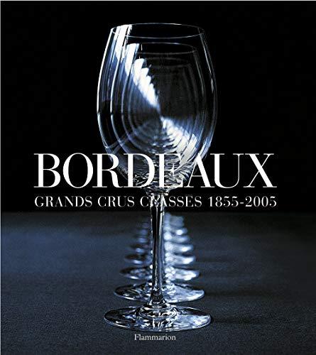 Bordeaux : Grands crus classà s 1855-2005: COLLECTIF