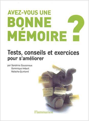 9782082012157: Avez-vous une bonne mémoire ? : Tests, conseils et exercices pour s'améliorer