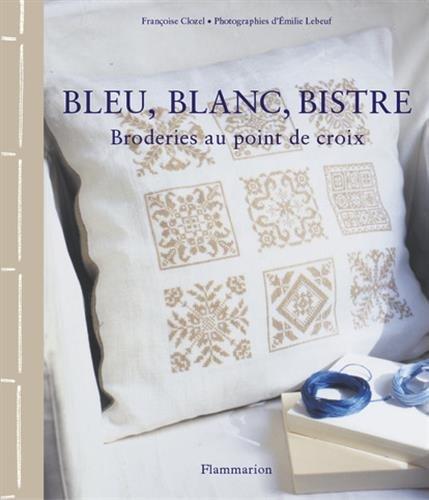 9782082013659: Bleu, blanc, bistre (French Edition)