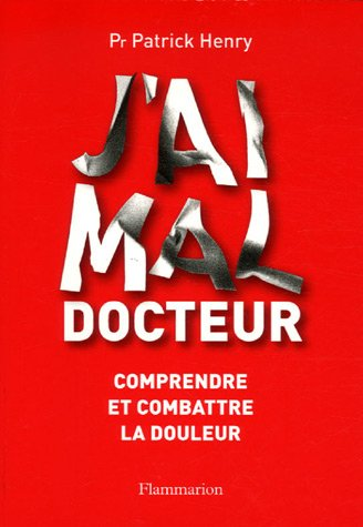 J'ai mal, docteur (French Edition) (2082013731) by Patrick Henry