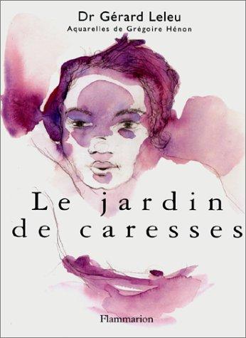 9782082014786: Le Jardin des caresses