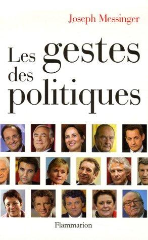 Les gestes des politiques: Joseph Messinger