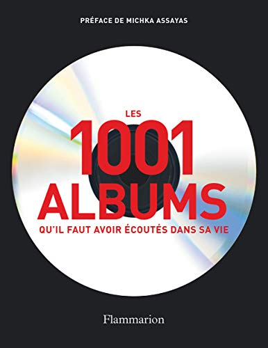 Les 1001 albums qu'il faut avoir écoutés: Dimery, Robert; Collectif