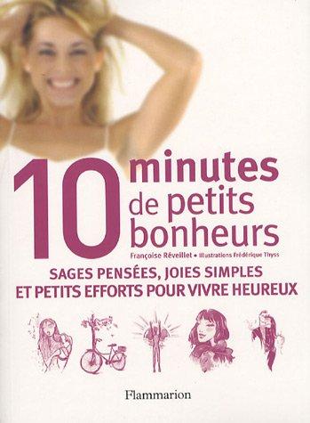 9782082015431: 10 minutes de petits bonheurs (French Edition)