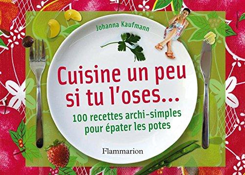 9782082015509: Cuisine un peu si tu l'oses...