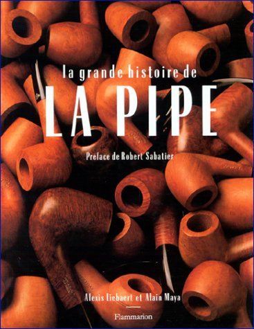 Grande Histoire De La Pipe (La): Liebaert, Alexis/Maya, Alain
