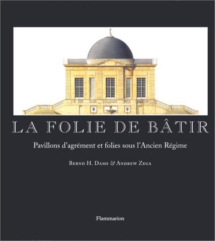 LA FOLIE DE BATIR SANS AUCUNE REGLE: DAMS BERND