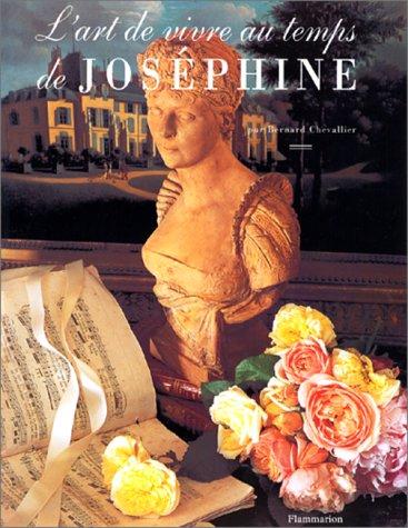 L'art de vivre au temps de Jose?phine (French Edition): Chevallier, Bernard