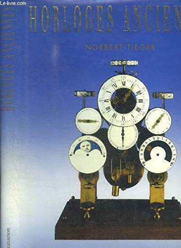 Horloges anciennes [Jun 30, 2008] Tieger, Norbert: Norbert Tieger